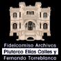 Fideicomiso Archivos Plutarco Elías Calles y Fernando Torreblanca
